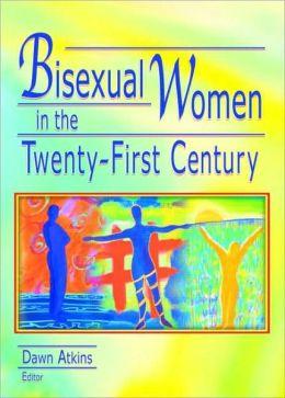 Bisexual Women in the Twenty-First Century