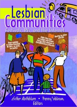 Lesbian Communities: Festivals, RVs, and the Internet