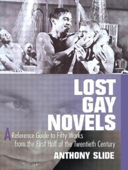 Lost Gay Novels: A Reference Guide to Fifty Works from the First Half of the Twentieth Century