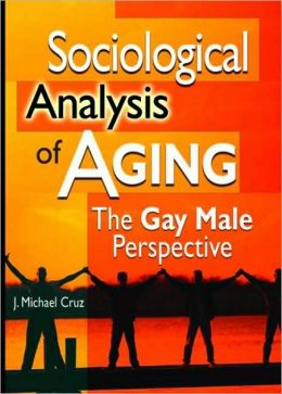 Sociological Analysis of Aging: The Gay Male Perspective