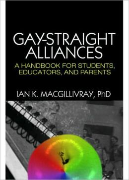 Gay-Straight Alliances: A Handbook for Students, Educators, and Parents