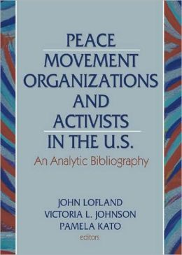 Peace Movement Organizations and Activists in the U.S.