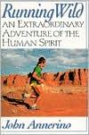 Running Wild: An Extraordinary Adventure of the Human Spirit