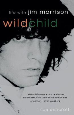 Wild Child: Life with Jim Morrison