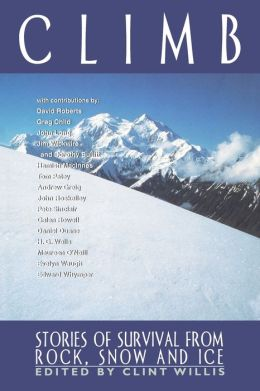 Climb: Stories of Survival from Rock, Snow, and Ice