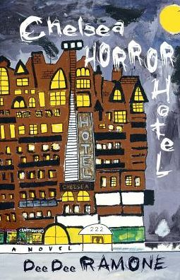 Chelsea Horror Hotel: A Novel