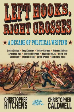 Left Hooks, Right Crosses: A Decade of Political Writing