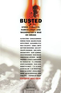 Busted: Stoned Cowboys, Narco-Lords, and Washington's War on Drugs