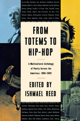 From Totems to Hip Hop: A Multicultural Anthology of Poetry Across the Americas, 1900-2002