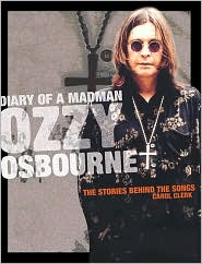 Diary of a Madman: Ozzy Osbourne, The Stories Behind the Classic Songs