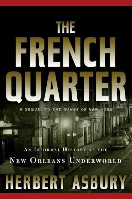 French Quarter: An Informal History of the New Orleans Underworld