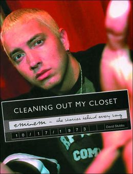 Eminem: Cleaning Out My Closet: The Stories Behind Every Song