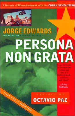 Persona Non Grata: A Memoir of Disenchantment with the Cuban Rebolution