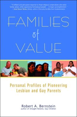 Families of Value: Families of Value: Personal Profiles of Pioneering Lesbian and Gay Parents