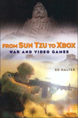 From Sun Tzu to XBox: War and Videogames
