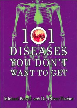 101 Diseases You Don't Want to Get