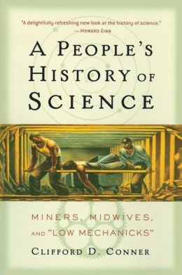 A People's History of Science: Miners, Midwives, and Low Mechaniks