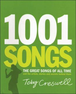 1001 Songs: The Great Songs of All Time and the Artists, Stories and Secrrets Behind Them