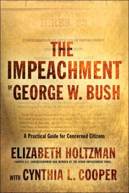 Impeachment of George W. Bush: A Handbook for Concerned Citizens