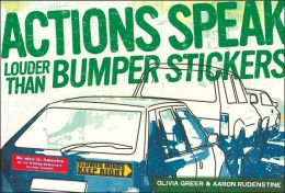 Actions Speak Louder than Bumper Stickers