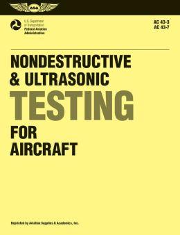 Nondestructive and Ultrasonic Testing for Aircraft: Advisory Circular 43-3-7