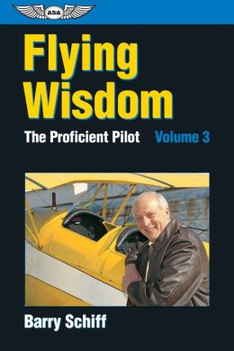 The Flying Wisdom: The Proficient Pilot,Volume 3