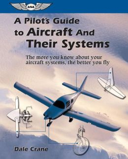 A Pilot's Guide to Aircraft and Their Systems (Focus Series Book)