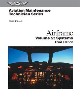 Aviation Maint. Airframe, Volume 2 : Systems