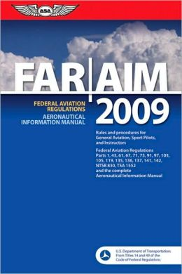 Federal Aviation Regulations/Aeronautical Information Manual 2009