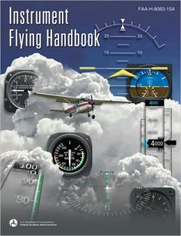 Instrument Flying Handbook: Faa-h-8083-15a