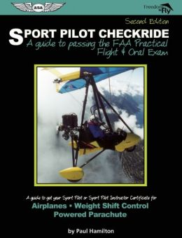 Sport Pilot Checkride: A Guide to Passing the FAA Practical Flight & Oral Exam