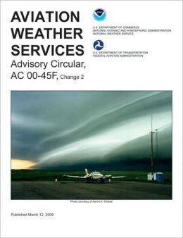 Aviation Weather Services: Advisory Circular AC00-45F