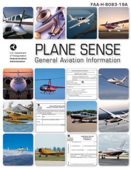 Plane Sense: General Aviation Information (FAA-H-8083-19A)
