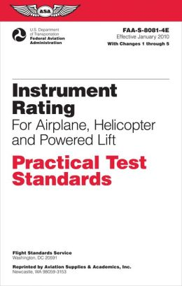 Instrument Rating Practical Test Standards for Airplane, Helicopter and Powered Lift: FAA-S-8081-4E