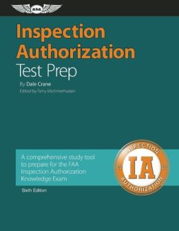 Inspection Authorization Test Prep: A Comprehensive Study Tool to Prepare for the FAA Inspection Authorization Knowledge Exam