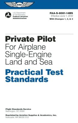 Private Pilot for Airplane Single-Engine Land and Sea Practical Test Standards: #FAA-S-8081-14BS