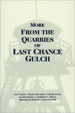 More Quarries Last Chance Gulch; Vol. 1