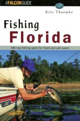 Fishing florida more than 600 top fishing spots for for Best fishing spots in florida