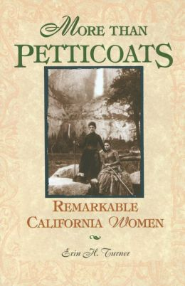 More than Petticoats: Remarkable California Women