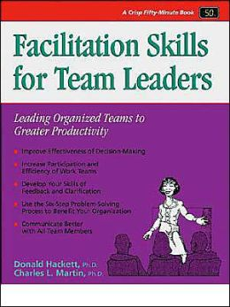 Facilitation Skills for Team Leaders: Leading Organized Teams to Greater Productivity