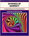 Dynamics of Diversity: Strategic Programs for Your Organization