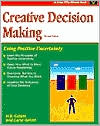 Creative Decision Making: Using Positive Uncertainty