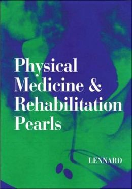 Physical Medicine and Rehabilitation Pearls