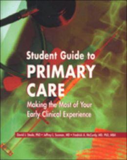 Student Guide to Primary Care: Making the Most of Your Early Clinical Experience