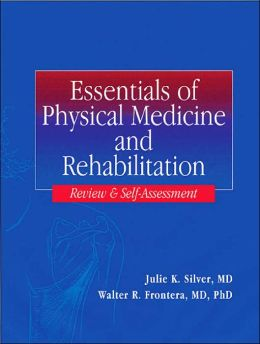 Essentials of Physical Medicine: Study Guide and Self-Assessment Review