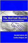 The Bedford Murder: An Evidence-Based Clinical Mystery