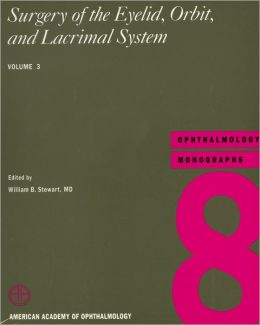 Surgery of the Eyelid, Orbit, and Lacrimal System: Volume 3