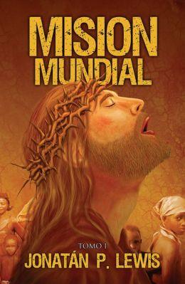Mision Mundial, Tomo 1: Un analisis del movimiento cristiano mundial (Mision Mundial Series)