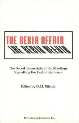 The Beria Affair: The Secret Transcripts of the Meeting Signalling the End of Stalinism