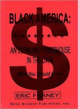 Black America: An Economic Powerhouse in the Dark